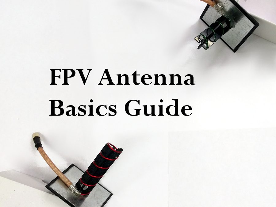 FPV Antenna Theory Beginner's Guide