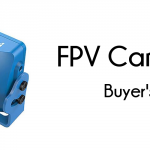FPV Camera Buyers Guide